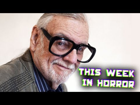This Week in Horror - July 26, 2017 - Remembering George A. Romero