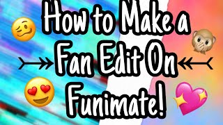 How to make a Fan Edit on Funimate + How to remove watermark for free!