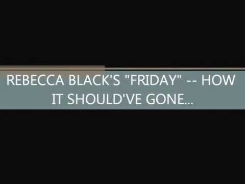 "How Rebecca Black's ""Friday"" Should've Ended"