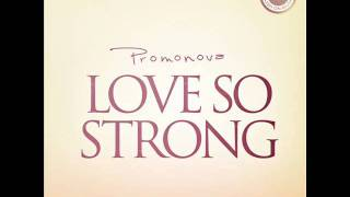 Promonova - Love So Strong(Original Mix)