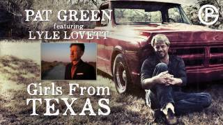 Pat Green - Girls From Texas (ft. Lyle Lovett)