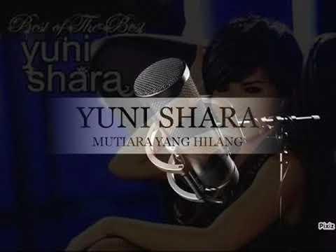 Yuni Shara - Mutiara Yang Hilang