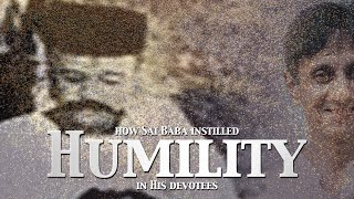 How Baba Instilled Humility in His Devotees | Living the Teachings of Sai Baba