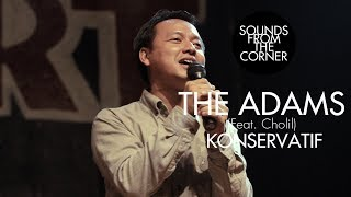 Download Mp3 The Adams - Konservatif  Feat. Cholil Efek Rumah Kaca  | Sounds From The Corner