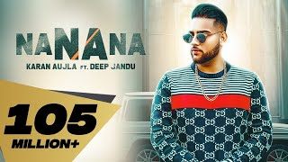NA NA NA (Full Video) I Karan Aujla | Deep Jandu | Rupan Bal | Latest Punjabi Songs 2019