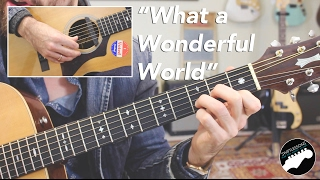 "Louis Armstrong ""What a Wonderful World"" - Complete Guitar Lesson"