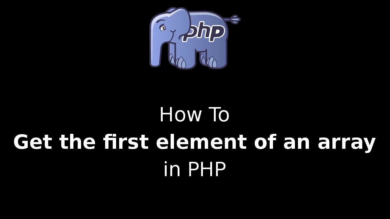 How to get the first element of an array in PHP
