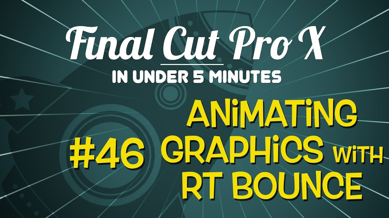 Animating with the Free RT Bounce Plugin for Final Cut Pro X