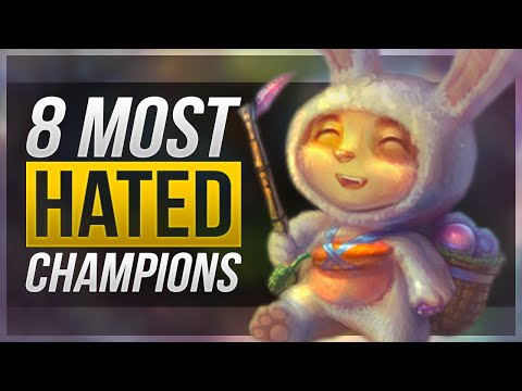 8 MOST HATED CHAMPIONS In League of Legends