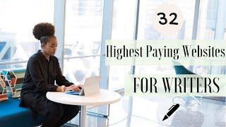 32 Highest Paying Websites For Writers |  2019