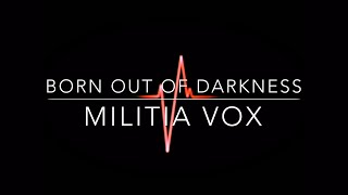 MILITIA VOX - BORN OUT OF DARKNESS - Official Video