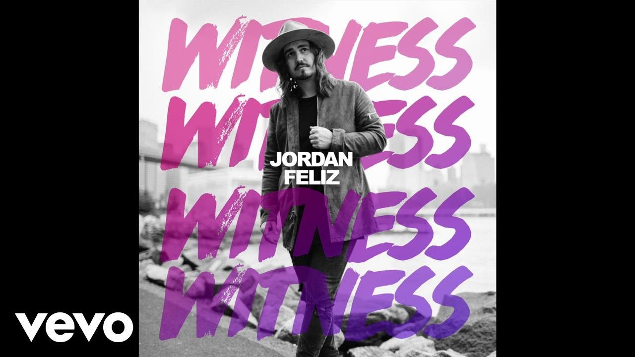 Jordan Feliz - Witness (Audio)