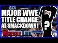 WWE Star INJURED?! MAJOR WWE Title Change! | WWE Smackdown LIVE, Nov. 7, 2017 Review