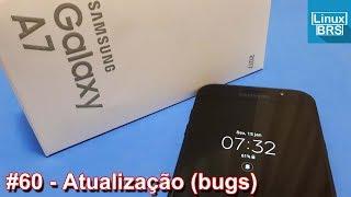 Samsung Galaxy A7 2017 - Atualização (bugs)