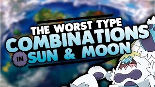 The WORST Type Combinations in Pokémon Sun and Moon | Supra
