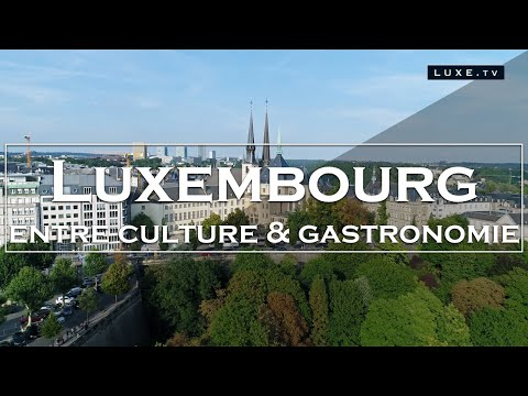 A la découverte de Luxembourg, entre culture et gastronomie ! (V2)