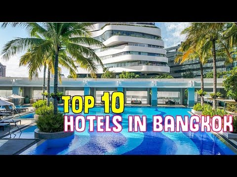 Top 10 Best Recommended Hotels in Bangkok, Thailand 2018