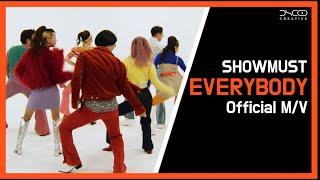 SHOWMUST 쇼머스트 EVERYBODY [Official Music Video]
