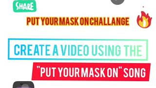 PUT YOUR MASK ON CHALLENGE!!!