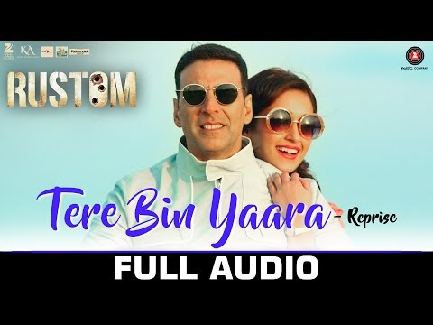 Tere Bin Yaara (Reprise) - Full Audio | RUSTOM |...