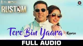 Download Hindi Video Songs - Tere Bin Yaara (Reprise) - Full Audio | RUSTOM | Akshay Kumar & Ileana D'cruz | Arko | Aditya Dev