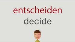 Wie heißt entscheiden auf englisch