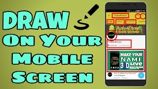 How To Draw Anything, Anywhere On Your Mobile Screen