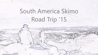 South America Skimo Road Trip '15 film