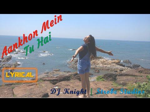 aankhon-mein-tu-hai-(lyrical-video)- -dj-knight- -strobe-studios- -shara- -best-romantic-song-2018
