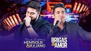 Henrique e Juliano - Brigas De Amor - DVD Novas Histórias - Ao vivo em Recife