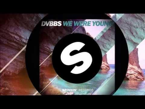 DVBBS - We Were Young (Original Mix) [Official]