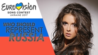 Eurovision Song Contest 2018 | Who should represent Russia?