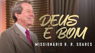 Missionário R. R. Soares – Deus é bom [ MUSIC SESSION ]