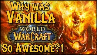 Why Was Vanilla WoW So Awesome?
