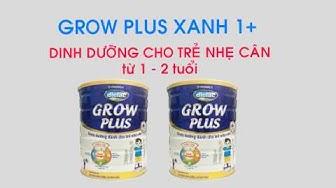 Dielac Grow Plus 1+ cho trẻ nhẹ cân   Vinamilk Grow Plus xanh 1+ cho trẻ tăng cân