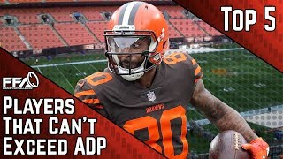 Top 5 Players That Can't Possibly Exceed ADP | 2019 Fantasy Football Advice