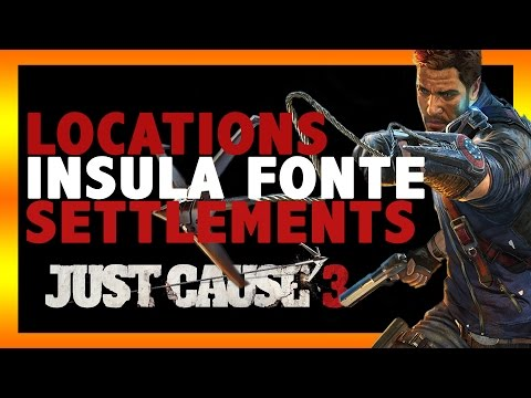 Location of All Insula Fonte Settlements | Just Cause 3