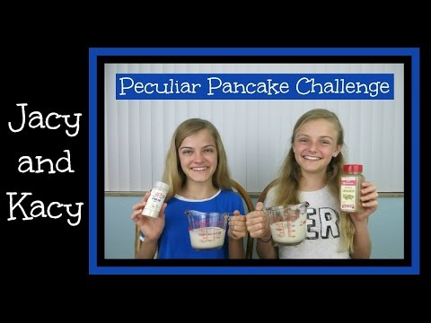 Peculiar Pancake Challenge ~ Jacy and Kacy