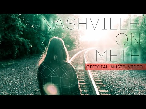 New Meaningful Country Song - Nashville on Meth (Official Music Video)