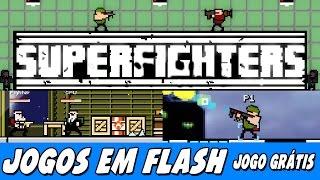 Jogos em Flash 063 - SuperFighters - Game com MULTIPLAYER LOCAL!