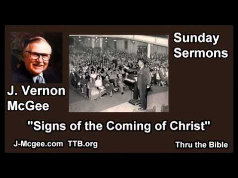 Signs of the Coming of Christ - J Vernon McGee - FULL Sunday Sermons