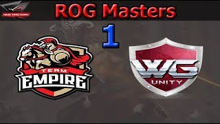 Empire vs WG unity Game 1 | Semifinals | ROG Masters