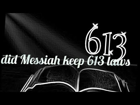 did Messiah keep 613 laws