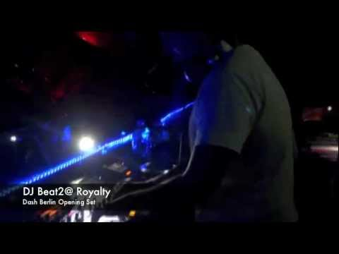 DJ Beat2@ Royalty (Opening Set for Dash Berlin)