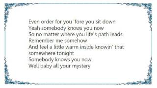 Brad Paisley - Somebody Knows You Now Lyrics