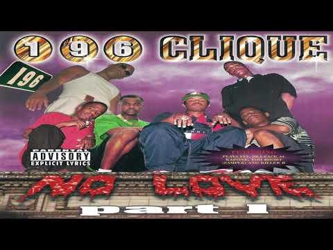 196 Clique - No Love Part 1 (Full Album) [1999]