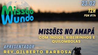 Missao Mundo #8_21_114 Missoes no Amapa