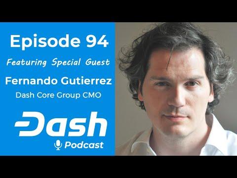 Dash Podcast 94 - Feat. Fernando Gutierrez Dash Core Group CMO
