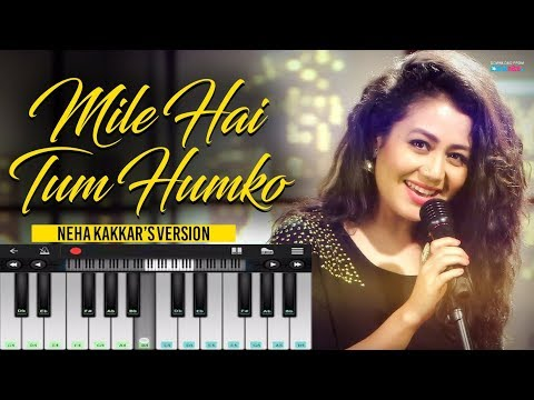 Mile Ho Tum Humko (Neha Kakkar) Mobile Version Perfect Piano Tutorial Easy Step By Step