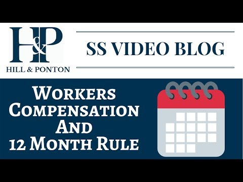 Video Blog - Workers Comp and 12 Months Rule - Hill & Ponton